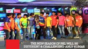 The New Season Of PKL Will Be Different & Challenging  Anup Kumar [Video]