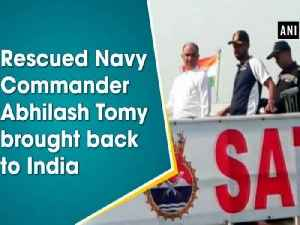 Rescued Navy Commander Abhilash Tomy brought back to India [Video]