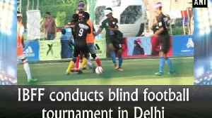 IBFF conducts blind football tournament in Delhi [Video]
