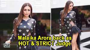 Malaika Arora back as HOT & STRICT Judge |