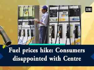 Fuel prices hike: Consumers disappointed with Centre [Video]