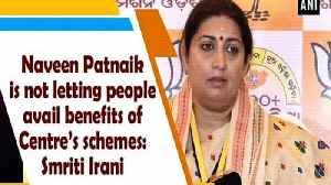Naveen Patnaik is not letting people avail benefits of Centre's schemes: Smriti Irani [Video]