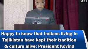 Happy to know that Indians living in Tajikistan have kept their tradition & culture alive: President Kovind [Video]