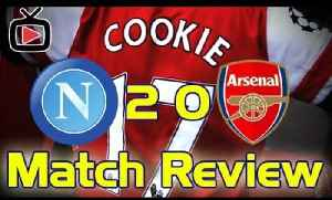 Arsenal 0 Napoli 2 - Match Review [Video]