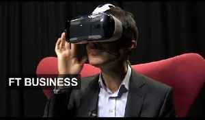 Gear VR, virtual reality on your smartphone | FT Business [Video]