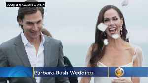 Former First Daughter Barbara Bush Gets Married [Video]