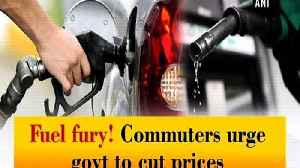 News video: Fuel fury! Commuters urge govt to cut prices