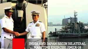 India And Japan Begin Bilateral Maritime Exercise Jimex-18 [Video]