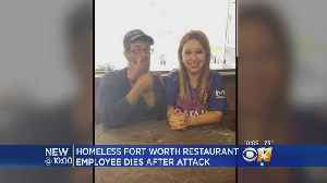 Beloved Homeless Employee Dies After Being Attacked In Front Of Fort Worth Restaurant [Video]