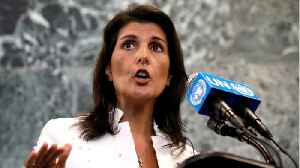 Nikki Haley Reportedly Resigns As US ambassador To The UN [Video]