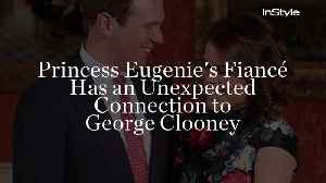 News video: Princess Eugenie's Fiancé Has an Unexpected Connection to George Clooney