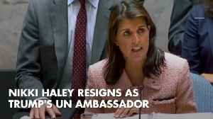 Nikki Haley Stuns The Country and Resigns As UN Ambassador [Video]
