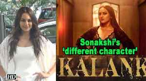 Sonakshi speaks about her 'different character' in 'Kalank' [Video]