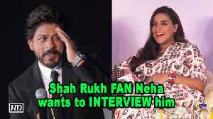 Big Shah Rukh FAN Neha Dhupia wants to INTERVIEW him [Video]