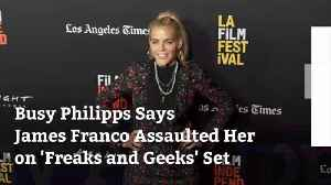 Busy Philipps Accuses James Franco Of Assault [Video]