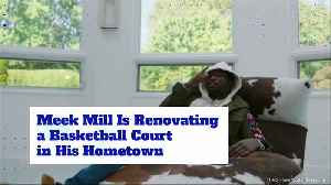 Meek Mill Is Renovating a Basketball Court in His Hometown [Video]