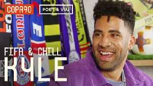 FIFA and Chill with KYLE | Poet and Vuj Present! [Video]