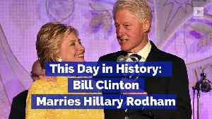 This Day in History: Bill Clinton Marries Hillary Rodham [Video]