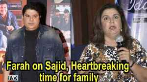 Heartbreaking time for family: Farah on Sajid #MeToo [Video]