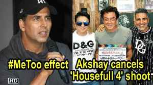 News video: #MeToo effect: Akshay Kumar cancels 'Housefull 4' shoot