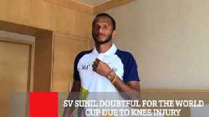 SV Sunil Doubtful For The World Cup Due To Knee Injury [Video]