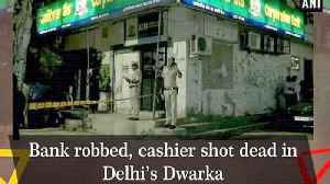 Bank robbed, cashier shot dead in Delhi's Dwarka [Video]
