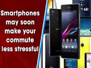 Smartphones may soon make your commute less stressful [Video]