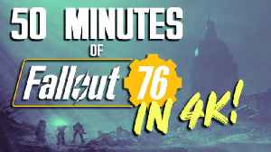 50 Minutes Of Fallout 76 Gameplay In 4K [Video]