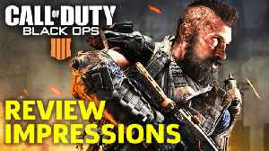 Call Of Duty Black Ops 4 Early Review Impressions [Video]
