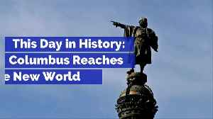 This Day in History: Columbus Reaches the New World [Video]