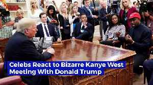 Celebs React to Bizarre Kanye West Meeting With Donald Trump [Video]