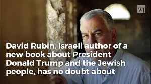 Exclusive – Author of New Book 'Trump and the Jews': He's 'Most Pro-Israel President Ever&#x2 [Video]