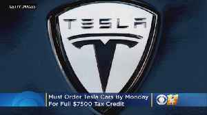 News video: Tesla Says Order By Monday To Get Full $7,500 Tax Credit