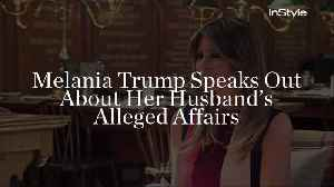 Melania Trump Speaks Out About Her Husband's Alleged Affairs [Video]