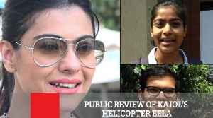Public Review Of Kajol's Helicopter Eela [Video]