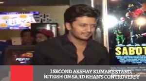 I Second Akshay Kumar's Stand, Riteish On Sajid Khan's Controversy [Video]