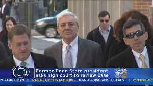 Former PSU President Asks High Court To Reconsider Conviction In Sandusky Case [Video]