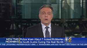 Austin Residents Warned About Serial Robberies [Video]