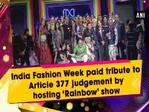 India Fashion Week paid tribute to Article 377 judgement by hosting 'Rainbow' show [Video]