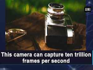 News video: This camera can capture ten trillion frames per second