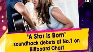 'A Star Is Born' soundtrack debuts at No. 1 on Billboard Chart [Video]