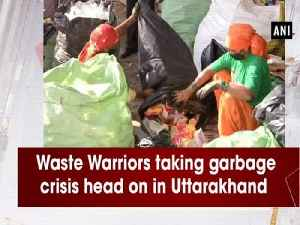 Waste Warriors taking garbage crisis head on in Uttarakhand [Video]