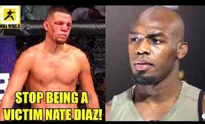 Nate Diaz should stop throwing tantrums he has made tons of money from the UFC,Jones on DC vs Lesnar [Video]