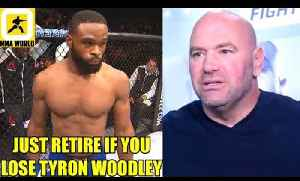 If Tyron Woodley loses he might as well retire because he's never getting a title shot,Tyron on Dana [Video]