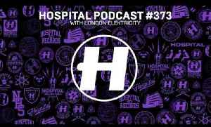 Hospital Records Podcast #373 with London Elektricity [Video]