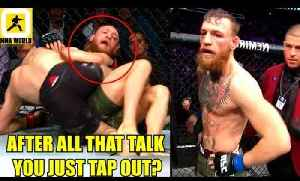 Former opponent of Khabib slams Conor McGregor for tapping out at UFC 229,Woodley on Conor [Video]