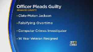 Former Howard County Police Officer Pleads Guilty For Misconduct, Falsifying Overtime [Video]