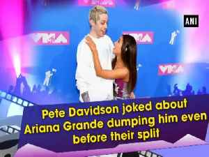 Pete Davidson joked about Ariana Grande dumping him even before their split [Video]
