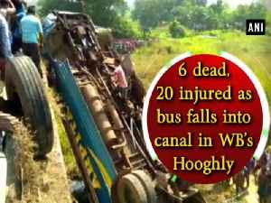 6 dead, 20 injured as bus falls into canal in WB's Hooghly [Video]