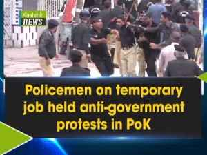 Policemen on temporary job held anti-government protests in PoK [Video]